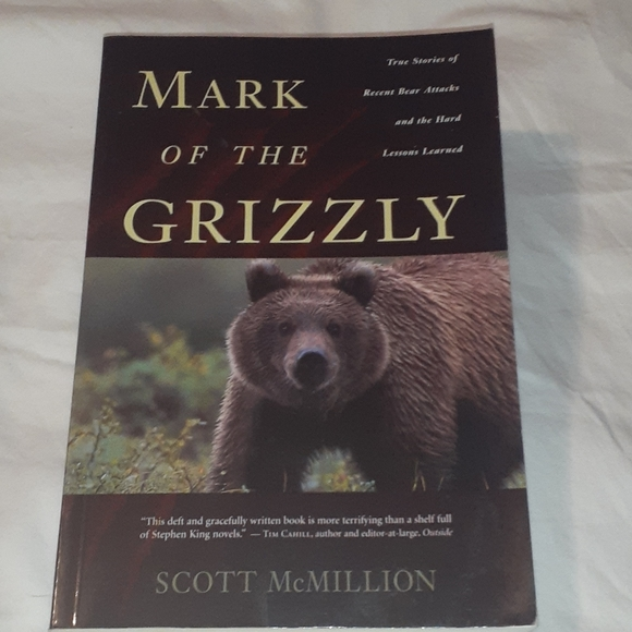 Mark of the Grizzly Book Stories of Bear Attacks